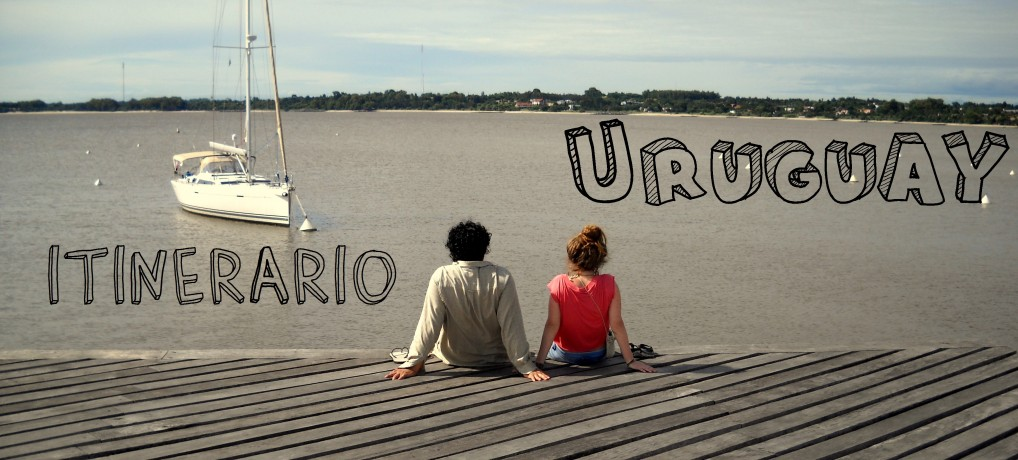 Itinerario y Resumen de mi viaje por URUGUAY