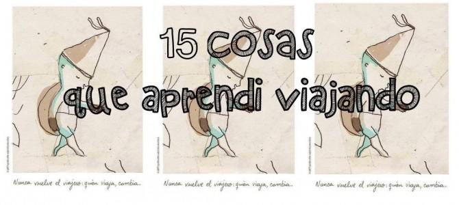 """Veo Veo #14: """" 15 COSAS QUE APRENDÍ VIAJANDO """""""