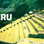 Itinerario y Resumen de mi viaje por PERU