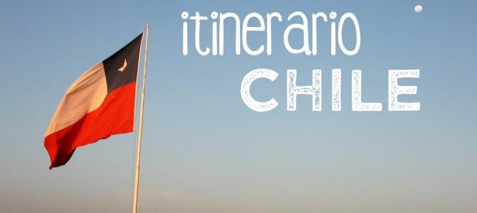 Itinerario y Resumen de mi viaje por CHILE