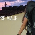 Confesión Pre-Viaje: Tengo muchos miedos