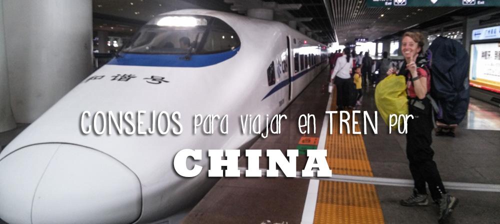 Consejos para viajar en TREN por CHINA